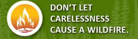 Don't let carelessness cause a wildfire